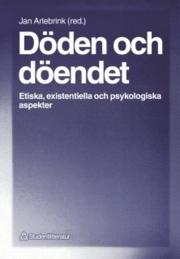 Döden och döendet: Etiska, existentiella och psykologiska aspekter