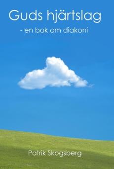 Guds hjärtslag - en bok om diakoni