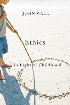 Ethics in Light of Childhood