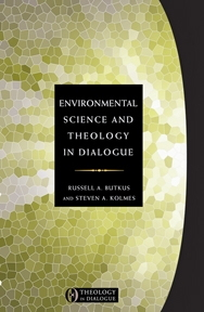 Enviromental Science and Theology in Dialogue
