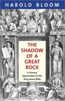 Shadow of a Great Rock: A Literary Appreciation of the King James Bible