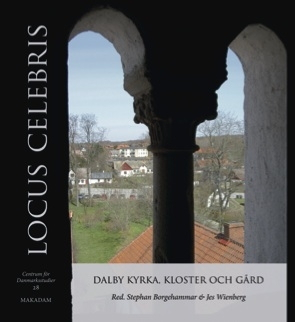 Locus Celebres: Dalby kyrka, kloster och gård - Centrum för Danmarksstudier 28