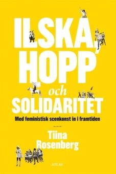 Ilska, hopp och solidaritet: Med feministisk scenkonst in i framtiden