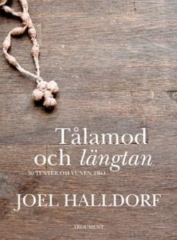 Tålamod och längtan: 30 texter om kristen tro