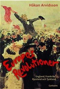 Europas revolutioner: England, Frankrike, Ryssland och Tyskland