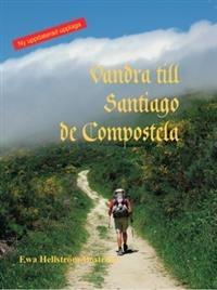 Vandra till Santiago de Compostela (3:e uppl.)