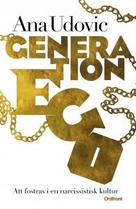 Generation Ego: Att fostras i en narcissistisk kultur