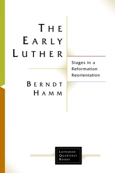 Early Luther: Stages in a Reformation Reorientation