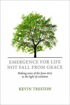 Emergence for Life, Not Fall from Grace: Making sense of the Jesus story in the light of evolution