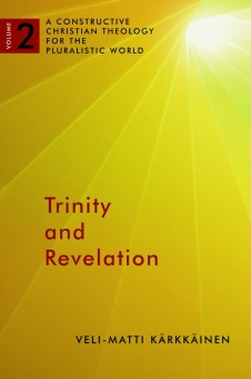 Trinity and Revelation: A Constructive Christian Theology for the Pluralistic World - Volume 2