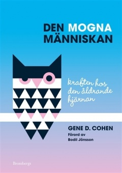 Den mogna människan: kraften hos den åldrande hjärnan - förord av Bodil Jönsson