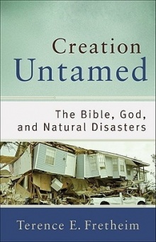 Creation Untamed: The Bible, God, and Natural Disaster