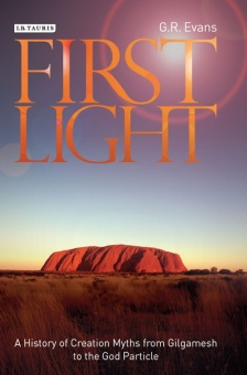 First Light: A History of Creation Myths from Gilgamesh to the God Particle