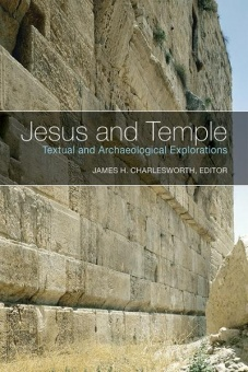 Jesus and Temple: Textual and Archeological Explorations