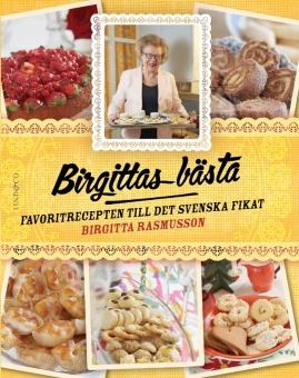 Birgittas bästa: Favoritrecepten till det svenska fikat