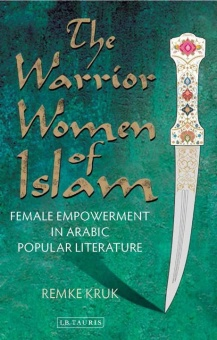 Warrior Women of Islam: Female Empowerment in Arabic Popular Literature