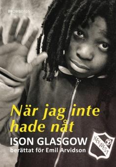 När jag inte hade nåt - berättat för Emil Arvidson