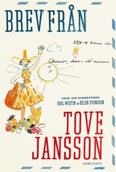 Brev från Tove Jansson - Urval och kommentarer Boel Westin + Helen Svensson