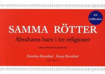 Samma rötter, Abrahams barn i tre religioner - lärarhandledning