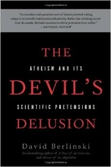 Devil's Delusion: Atheism and Its Scientific Pretensions
