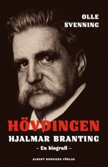 Hövdingen. Hjalmar Branting - En biografi