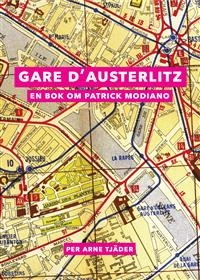 Gare d'Austerlitz: en bok om Patrick Modiano