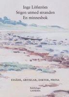 Stigen utmed stranden: En minnesbok - Essäer, artiklar, dikter, prosa