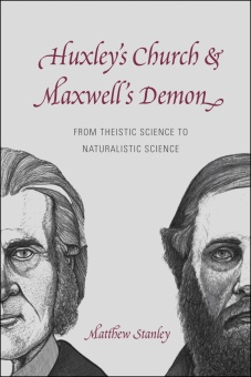 Huxley's Church + Maxwell's Demon: From Theistic Science to Naturalistic Science