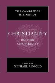Cambridge History of Christianity: Eastern Christianity, Vol 5
