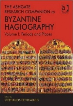 Ashgate Research Companion to Byzantine Hagiography, Volume 1: Periods and Places
