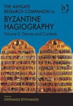 Ashgate Research Companion to Byzantine Hagiography, Volume 2: Genres and Contexts