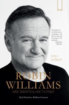 Robin Williams: När skratten har tystnat - Med förord av Babben Larsson