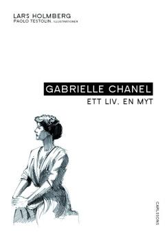 Gabrielle Chanel: Ett liv, en myt