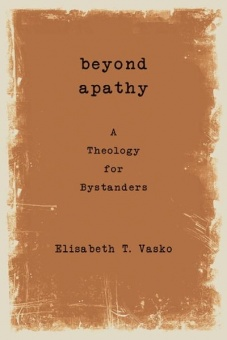Beyond Apathy: A Theology for Bystanders