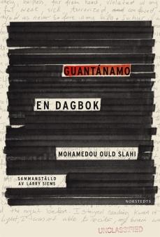 Guantánamo - En dagbok - Mohamedou Ould Slahi