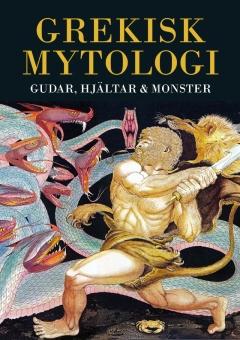 Grekisk mytologi: Gudar, hjältar och monster