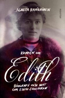 Kampen om Edith: Biografi och myt om Edith Södergran