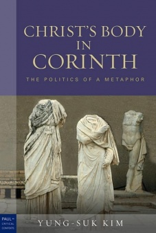Christ's Body in Corinth: The Politics of a Metaphor