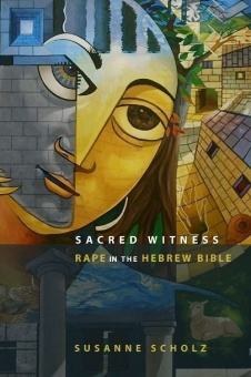 Sacred Witness: Rape int the Hebrew Bible