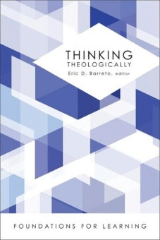 Thinking Theologically: Foundations for Learning