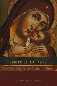 There is no Rose: The Mariology ot the Catholic Church