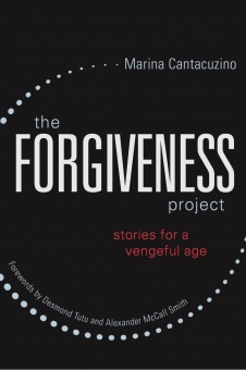 Forgiveness project: Stories for a Vengeful Age
