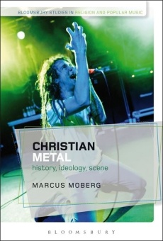 Christian Metal: History, Ideology, Scene