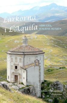 Lärkorna i L'Aqulia - Abruzzo, Italiens hjärta