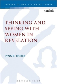 Thinking and Seeing with Women in Revelation - Library of New Testament Studies