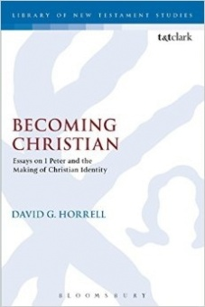 Becoming Christian: Essays on 1 Peter and the Making of Christian Identity - Library of New Testament Studies