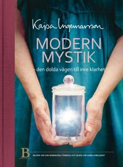 Modern mystik - den dolda vägen till inre klarhet