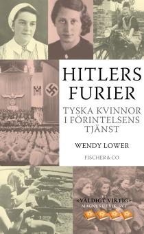 Hitlers furier: Tyska kvinnor i Förintelsens tjänst