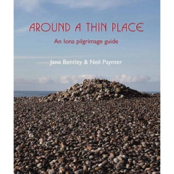 Around A Thin Place: A Iona Pilgrimage Guide