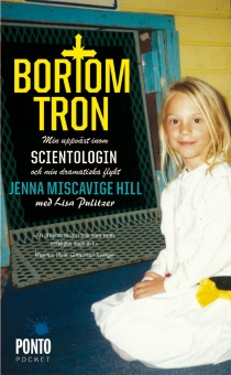 Bortom tron: Min uppväxt inom scientologin och min dramatiska flykt